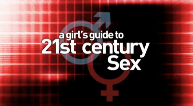 A Girl's Guide to 21st Century Sex (2006)